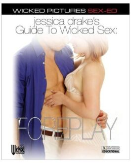 Jessica Drake's Guide to Wicked Sex – Foreplay